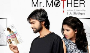 I am Mr. Mother waiting to unfold its tale on big screen